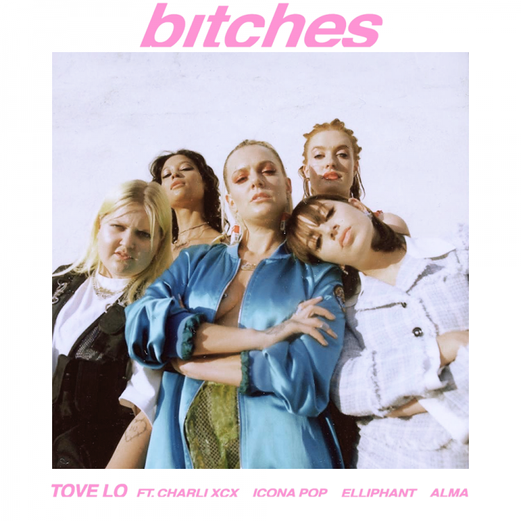 Tove Lo bitches (Ft. Charli XCX, Icona Pop, Elliphant, Alma).png